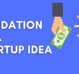 Validation of Startup Idea
