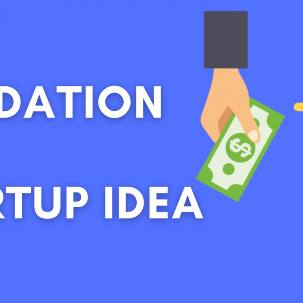 Validation of Startup Idea